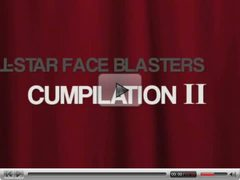 All-Star Face Blasters Cumpilation 2