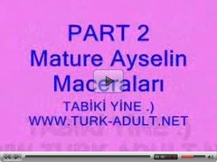 mature turkish AKA aysel part 2