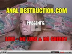 Anal Destruction. Lori. No lube and no cherry.