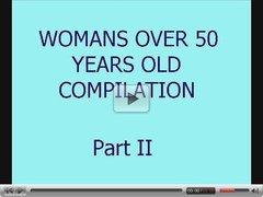 Womans over 50 years old compilation - Part II